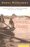 Downhill Chance: A Tale of Courage and Survival in Wartime Newfoundland